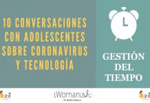Conversación 6: GESTIONAR EL TIEMPO #adolescentes #tecnología #coronavirus