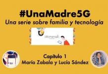 #UnaMadre5G: episodio 1 con Lucía Sández