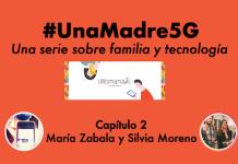 #UnaMadre5G: episodio 2 con Silvia Moreno