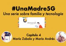 #UnaMadre5G: episodio 4 con María Andrés Marín