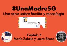 #UnaMadre5G: episodio 5 con Laura Baena