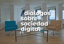 'Diálogos sobre Sociedad Digital' para reflexionar sobre personas y tecnología